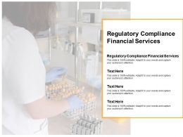 Regulatory Compliance Financial Services Ppt Powerpoint Presentation Icon Model Cpb