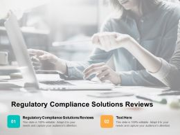 Regulatory Compliance Solutions Reviews Ppt Powerpoint Presentation Show Outline Cpb