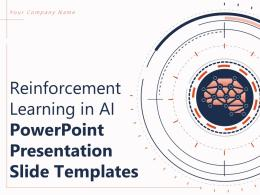 Reinforcement Learning In AI Powerpoint Presentation Slide Templates Complete Deck