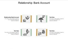 Relationship Bank Account Ppt Powerpoint Presentation Summary Slide Download Cpb
