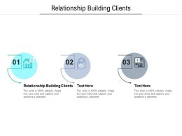 Relationship Building Clients Ppt Powerpoint Presentation Styles Graphics Cpb