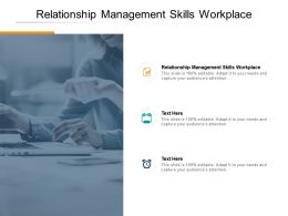 Relationship Management Skills Workplace Ppt Powerpoint Presentation Icon Introduction Cpb