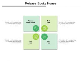 Release Equity House Ppt Powerpoint Presentation Pictures Objects Cpb