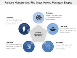Release Management Five Steps Having Pentagon Shaped