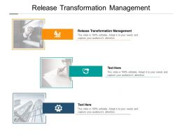 Release Transformation Management Ppt Powerpoint Presentation Layouts Cpb