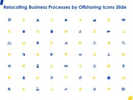 Relocating Business Processes By Offshoring Icons Slide Ppt Powerpoint Presentation Gallery Deck