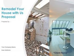Remodel Your House With Us Proposal Powerpoint Presentation Slides