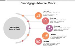 Remortgage Adverse Credit Ppt Powerpoint Presentation Professional Graphics Cpb