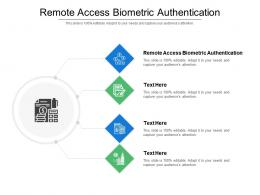 Remote Access Biometric Authentication Ppt Powerpoint Presentation Summary Background Cpb