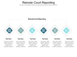 Remote Court Reporting Ppt Powerpoint Presentation Outline Example Cpb