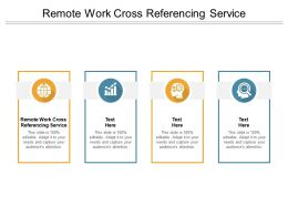 Remote Work Cross Referencing Service Ppt Powerpoint Presentation Infographics Example Introduction Cpb