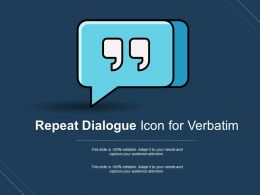 Repeat Dialogue Icon For Verbatim