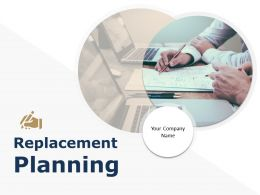 Replacement Planning Powerpoint Presentation Slides
