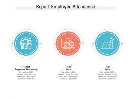 Report Employee Attendance Ppt Powerpoint Presentation Styles Format Ideas Cpb