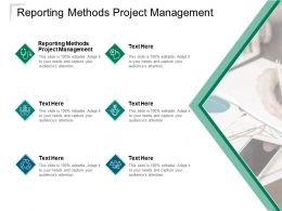 Reporting Methods Project Management Ppt Powerpoint Presentation Ideas Deck Cpb