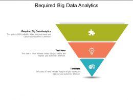 Required Big Data Analytics Ppt Powerpoint Presentation Summary Slide Download Cpb