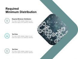 Required Minimum Distribution Ppt Powerpoint Presentation Infographics Templates Cpb