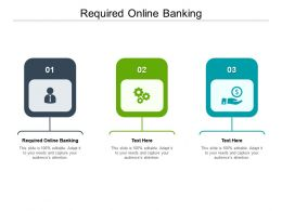 Required Online Banking Ppt Powerpoint Presentation Icon Cpb