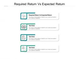 Required Return Vs Expected Return Ppt Powerpoint Presentation Gallery Example Cpb