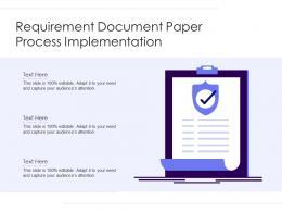 Requirement Document Paper Process Implementation