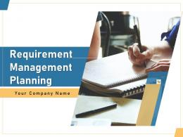 Requirement Management Planning Powerpoint Presentation Slides