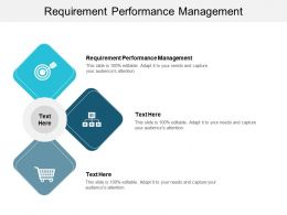 Requirement Performance Management Ppt Powerpoint Presentation Slides Shapes Cpb