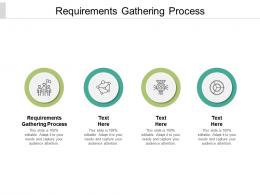 Requirements Gathering Process Ppt Powerpoint Presentation Show Vector Cpb