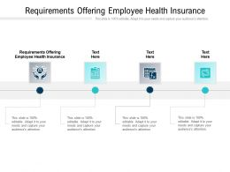 Requirements Offering Employee Health Insurance Ppt Powerpoint Presentation Summary Cpb