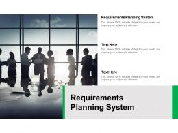 Requirements Planning System Ppt Powerpoint Presentation Summary Show Cpb
