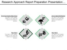 Research Approach Report Preparation Presentation Data Analysis Field Work