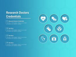 Research Doctors Credentials Ppt Powerpoint Presentation Outline Infographic Template