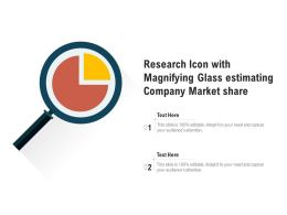 Research Icon With Magnifying Glass Estimating Company Market Share