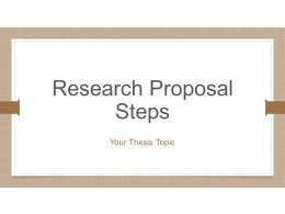 Research Proposal Steps Powerpoint Presentation Slides