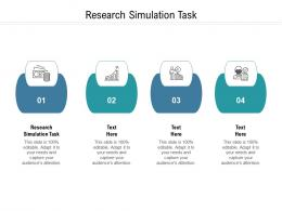 Research Simulation Task Ppt Powerpoint Presentation Ideas Outfit Cpb