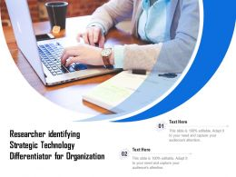 Researcher Identifying Strategic Technology Differentiator For Organization