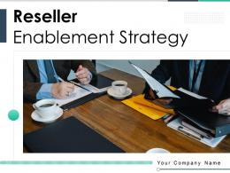 Reseller Enablement Strategy Powerpoint Presentation Slides