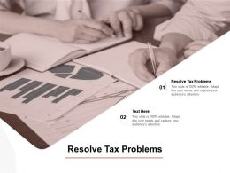 Resolve Tax Problems Ppt Powerpoint Presentation Portfolio File Formats Cpb