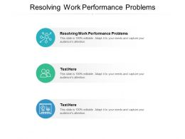 Resolving Work Performance Problems Ppt Powerpoint Presentation Show Model Cpb