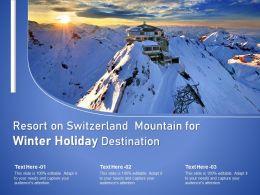 Resort On Switzerland Mountain For Winter Holiday Destination