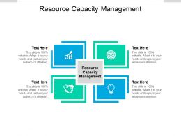 Resource Capacity Management Ppt Powerpoint Presentation Ideas Graphic Images Cpb