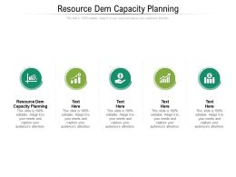 Resource Dem Capacity Planning Ppt Powerpoint Presentation Infographics Clipart Images Cpb