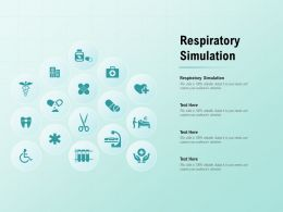 Respiratory Simulation Ppt Powerpoint Presentation Infographics Templates