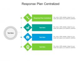 Response Plan Centralized Ppt Powerpoint Presentation Slides Summary Cpb