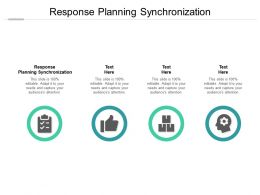 Response Planning Synchronization Ppt Powerpoint Presentation Slides Example Introduction Cpb