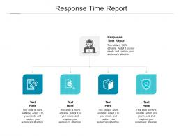 Response Time Report Ppt Powerpoint Presentation Diagram Graph Charts Cpb