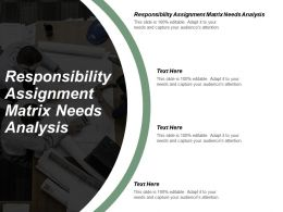 Responsibility Assignment Matrix Needs Analysis Powerpoint Presentation Templates Cpb