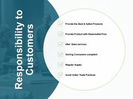 Responsibility To Customers Safest Products B144 Ppt Powerpoint Presentation Gallery Aids