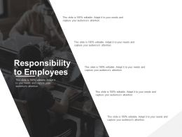 Responsibility To Employees Planning Technology Ppt Powerpoint Presentation Gallery Example