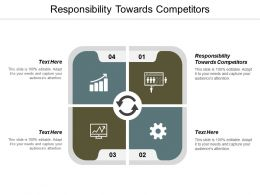 Responsibility Towards Competitors Ppt Powerpoint Presentation Summary Cpb
