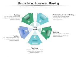 Restructuring Investment Banking Ppt Powerpoint Presentation Show Design Inspiration Cpb